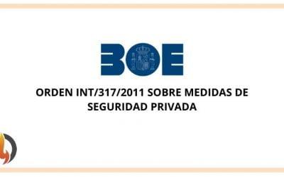 Orden INT/317/2011 sobre medidas de seguridad privada